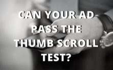 Can your ad pass the thumb scroll test?
